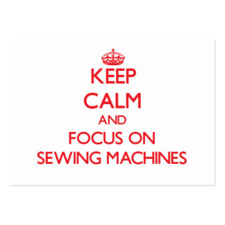 Keep Calm and focus on Sewing Machines Business Card Templates