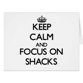 Keep Calm and focus on Shacks Greeting Card