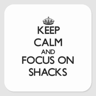 Keep Calm and focus on Shacks Stickers