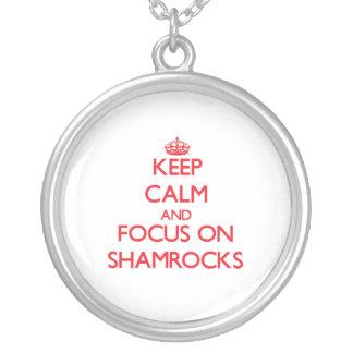 Keep Calm and focus on Shamrocks Pendants