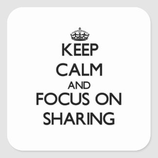 Keep Calm and focus on Sharing Stickers