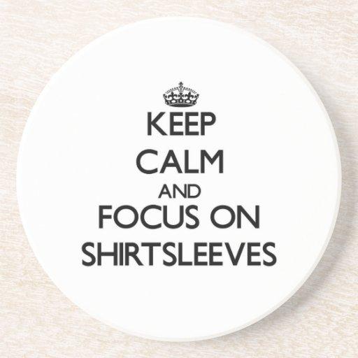 Keep Calm and focus on Shirtsleeves Beverage Coasters