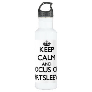 Keep Calm and focus on Shirtsleeves 710 Ml Water Bottle
