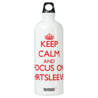 Keep Calm and focus on Shirtsleeves SIGG Traveller 1.0L Water Bottle