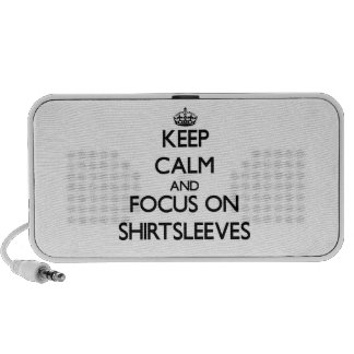 Keep Calm and focus on Shirtsleeves Mp3 Speakers