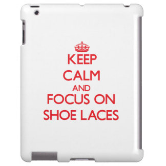 Keep Calm and focus on Shoe Laces