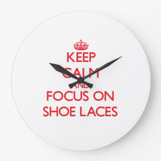 Keep Calm and focus on Shoe Laces Wall Clock