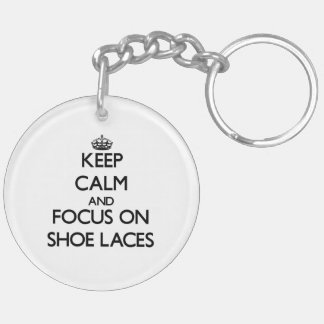 Keep Calm and focus on Shoe Laces Double-Sided Round Acrylic Key Ring