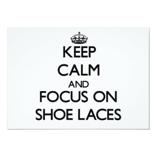 Keep Calm and focus on Shoe Laces Custom Invite