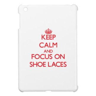 Keep Calm and focus on Shoe Laces iPad Mini Covers