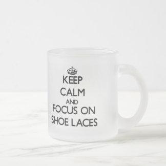 Keep Calm and focus on Shoe Laces Mug