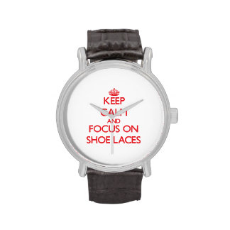 Keep Calm and focus on Shoe Laces Watch