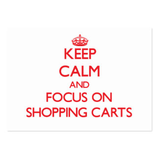 Keep Calm and focus on Shopping Carts Pack Of Chubby Business Cards