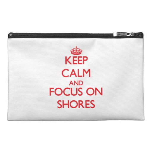 Keep Calm and focus on Shores Travel Accessories Bag