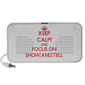 Keep Calm and focus on Show-And-Tell iPod Speakers