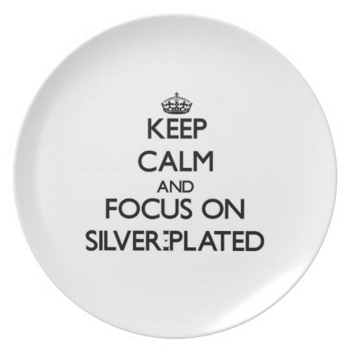 Keep Calm and focus on Silver-Plated Dinner Plate