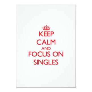 "Keep Calm and focus on Singles 5"" X 7"" Invitation Card"