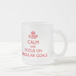 Keep Calm and focus on Singular Goals Coffee Mug