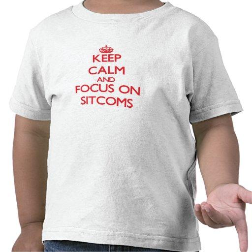 Keep Calm and focus on Sitcoms Shirts