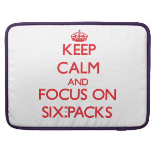 Keep Calm and focus on Six-Packs Sleeve For MacBook Pro