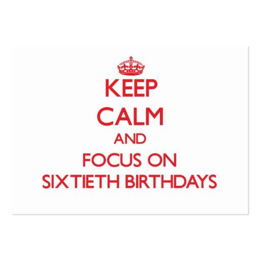 Keep Calm and focus on Sixtieth Birthdays Business Card Template