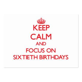 Keep Calm and focus on Sixtieth Birthdays Pack Of Chubby Business Cards