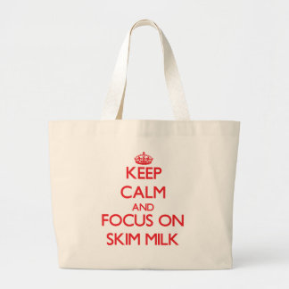 Keep Calm and focus on Skim Milk Tote Bag