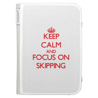 Keep Calm and focus on Skipping Case For Kindle