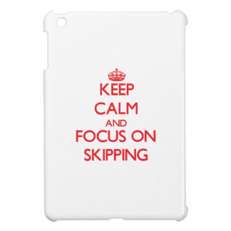 Keep Calm and focus on Skipping Case For The iPad Mini