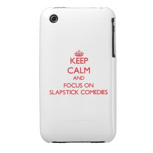 Keep Calm and focus on Slapstick Comedies iPhone 3 Cover