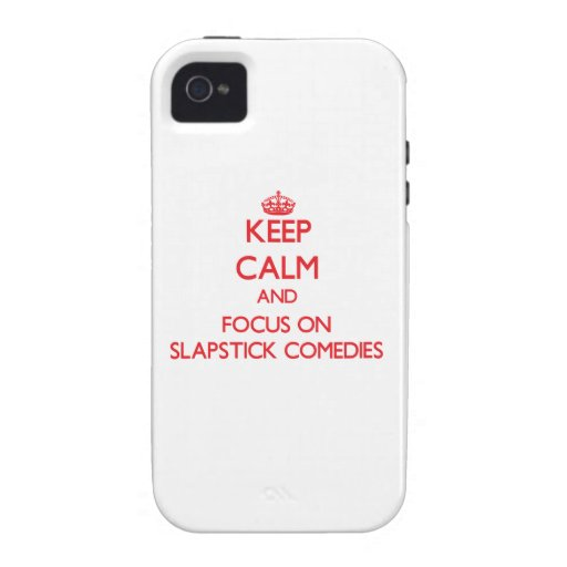 Keep Calm and focus on Slapstick Comedies iPhone4 Case