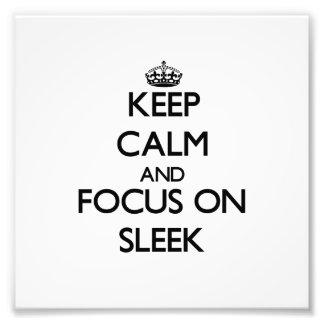 Keep Calm and focus on Sleek Photo Art