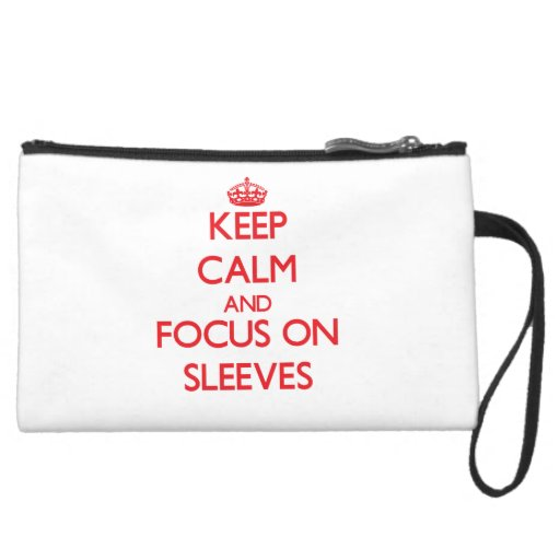Keep Calm and focus on Sleeves Wristlet Purses