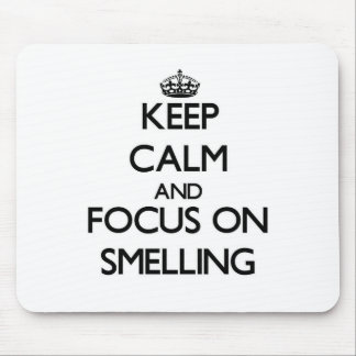 Keep Calm and focus on Smelling Mousepads