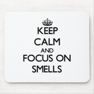 Keep Calm and focus on Smells Mouse Pads