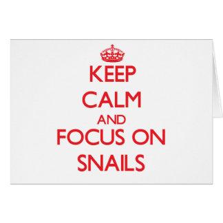 Keep Calm and focus on Snails Card