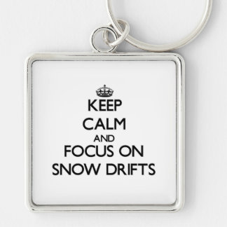 Keep Calm and focus on Snow Drifts Keychains