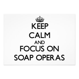 Keep Calm and focus on Soap Operas Custom Announcements
