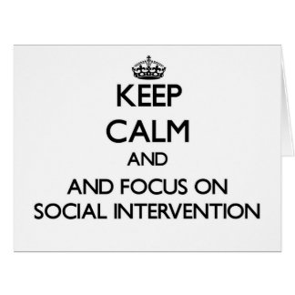 Keep calm and focus on Social Intervention Greeting Cards