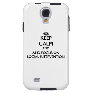 Keep calm and focus on Social Intervention Galaxy S4 Case