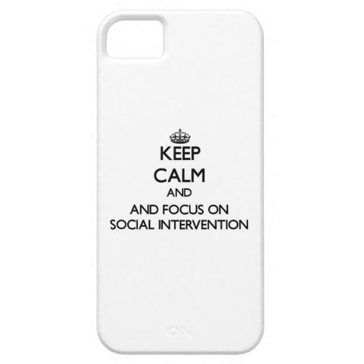 Keep calm and focus on Social Intervention iPhone 5/5S Covers