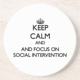 Keep calm and focus on Social Intervention Coasters