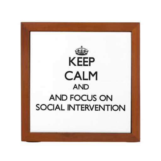 Keep calm and focus on Social Intervention Pencil Holder