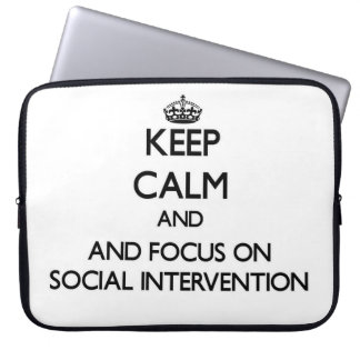 Keep calm and focus on Social Intervention Computer Sleeve