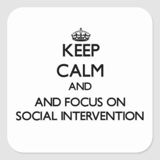 Keep calm and focus on Social Intervention Stickers