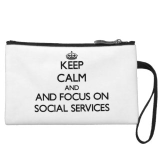 Keep calm and focus on Social Services Wristlet Clutches