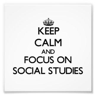 Keep Calm and focus on Social Studies Photograph
