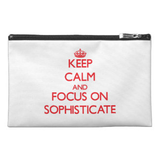 Keep Calm and focus on Sophisticate Travel Accessory Bags