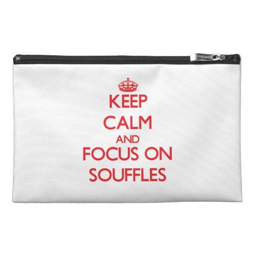 Keep Calm and focus on Souffles Travel Accessory Bag