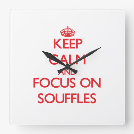 Keep Calm and focus on Souffles Wall Clock